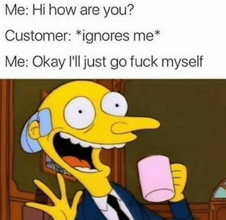 Simpsons meme about getting ignored by a customer
