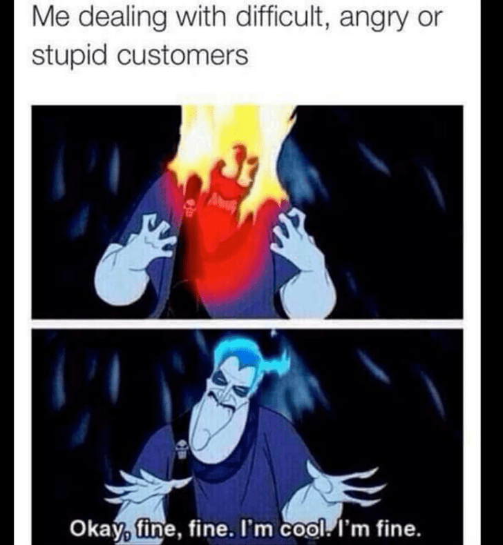 meme about trying to stay calm with difficult customers