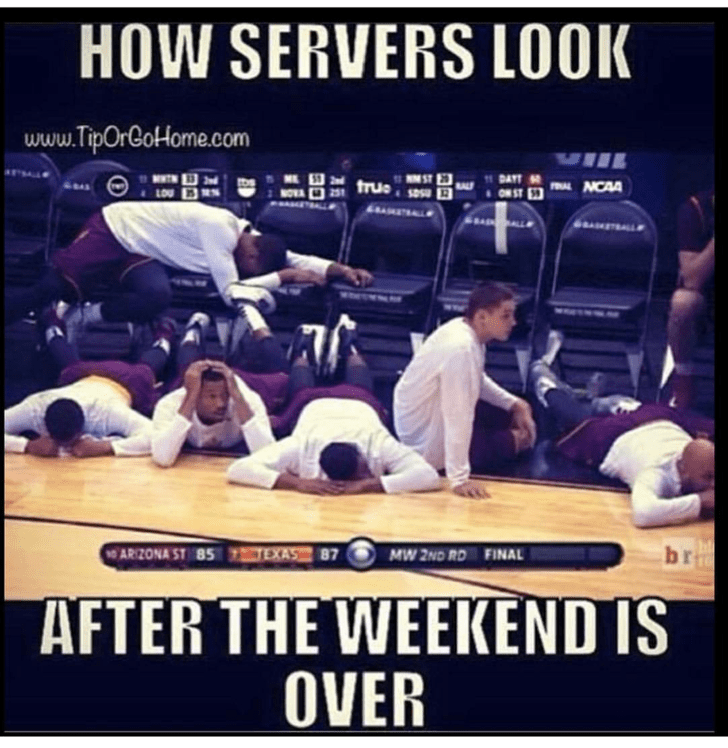 meme about servers looking exhausted after the weekend