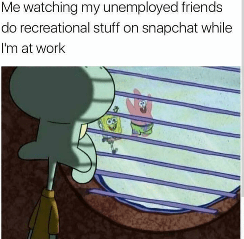 spongebob meme about watching your friends who don't work