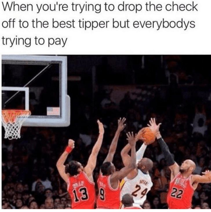 meme about trying to get to the best tipper