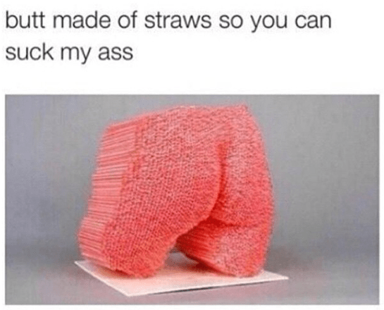 Thursday meme with pic of straws glued together in the shape of a butt