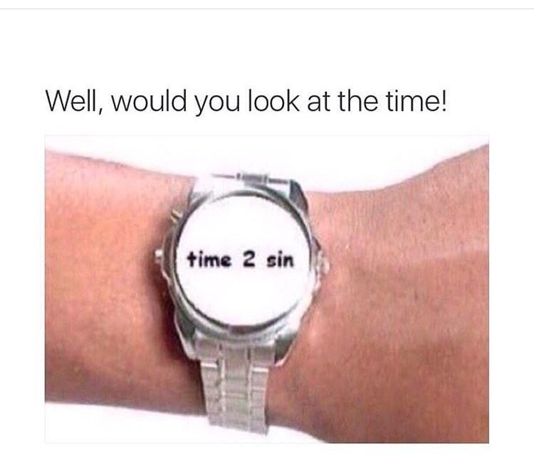 Sunday meme about sinning around the clock