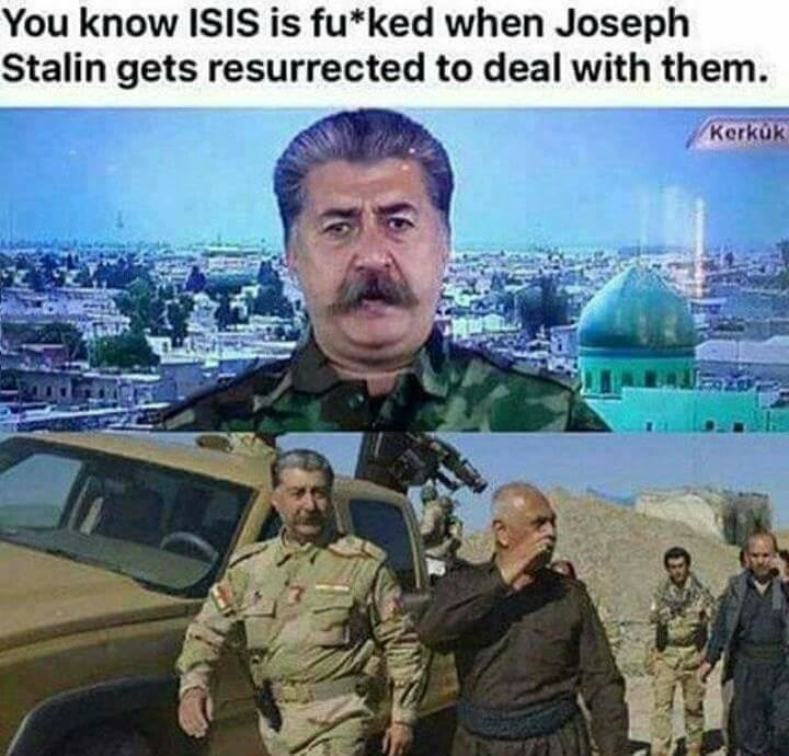 Sky - You know ISIS is fu*ked when Joseph Stalin gets resurrected to deal with them Kerkuk
