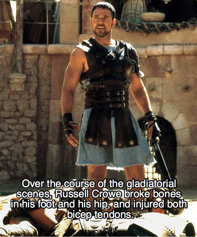 Kilt - Over the.course of the gladiatorial scenes, Russell Crowe broke bones in his foot and his hip, and injured both bicep tendons.