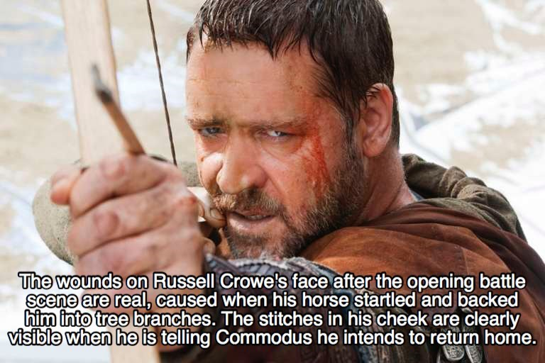 Forehead - The wounds on Russell Crowe's face after the opening battle scene are real, caused when his horse startled and backed him into tree branches. The stitches in his cheek are clearly visible when he is telling Commodus he intends to return home.