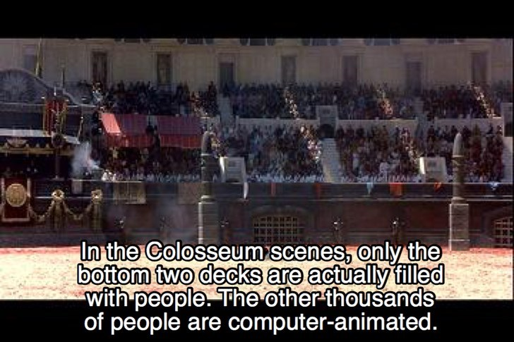 Mode of transport - In the Colosseum scenes, only the bottom two decks are actually filled with people The other thousands of people are computer-animated.