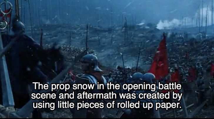 Event - The prop snow in the opening battle scene and aftermath was created by using little pieces of rolled up paper.