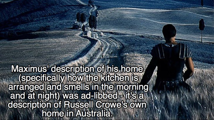 Text - Maximus description of his home (specifically how the kitchen is arranged and smells in the morning and at night) was ad-libbed it's a description of Russell Crowe's own home in Australia
