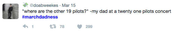 """where are the other 19 pilots?"" -my dad at a twenty on pilots concert e #marchdadness t78"