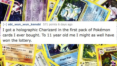 Cash - 80 HP [] obi_wun_wun kenobi 571 points 6 days ago I got a holographic Charizard in the first pack of Pokémon cards I ever bought. To 11 year old me I might as well have won the lottery www50 Take Down Arane dos 80 30 damage to ie Charizard ra a Dragon Rage olebeam Fia con Deding Pokemor Aglity m e dag Paychic D ww G AA Blastoise +0t