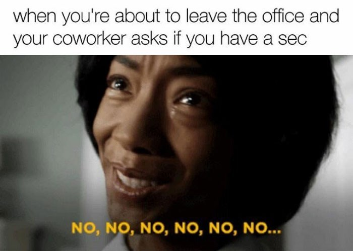 "hump day meme about wanting to leave work with picture of woman from the movie Get Out repeatedly saying ""no"""