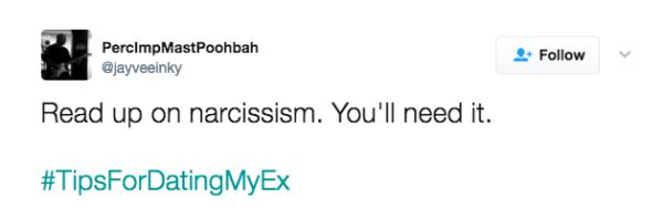 Text - PerclmpMastPoohbah @jayveinky Follow Read up on narcissism. You'll need it. #TipsForDatingMyEx