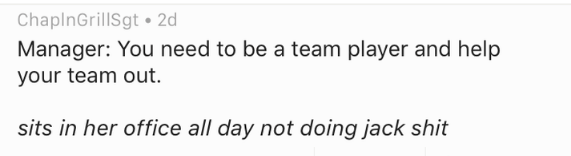 Text - ChapinGrillSgt 2d Manager: You need to be a team player and help your team out. sits in her office all day not doing jack shit