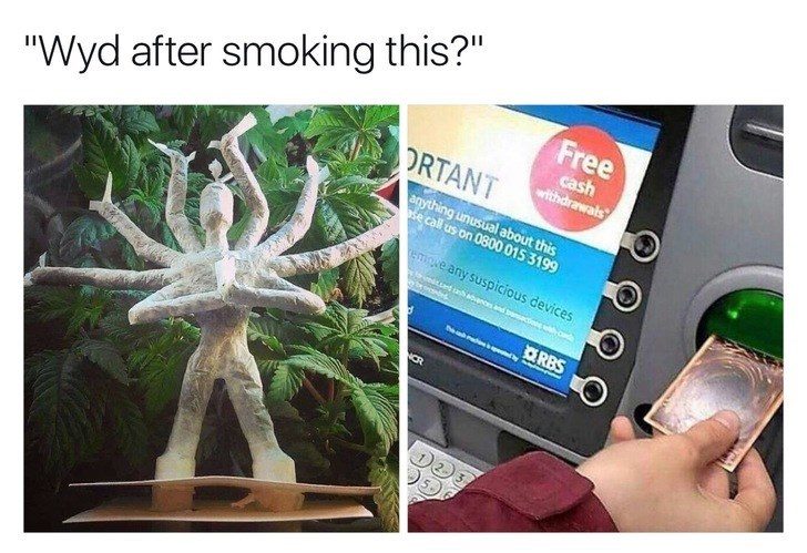 WYD after smoking this meme with pic of using a Yu Gi Oh card in an ATM machine