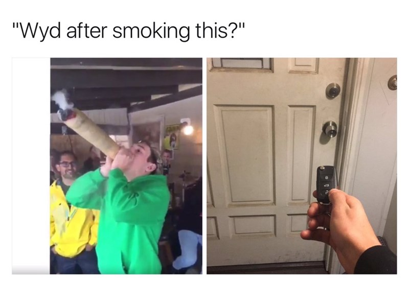 WYD after smoking this meme with pic of unlocking a house door with a car key
