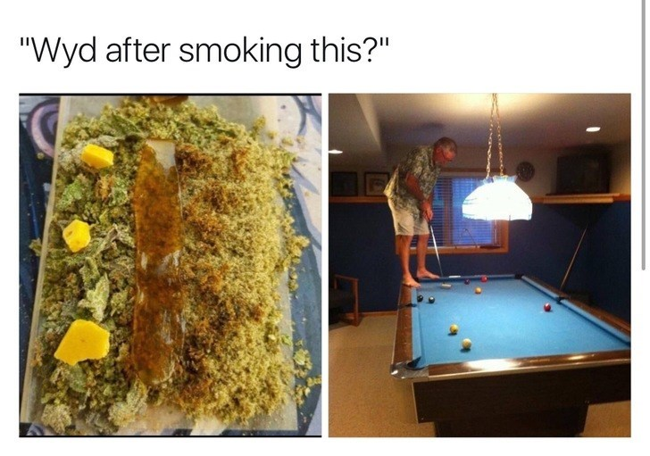 WYD after smoking this meme with pic of man playing golf on a pool table