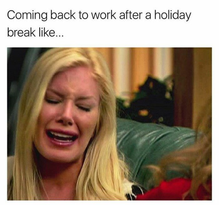 work meme about returning to work after a holiday with pic of Heidi Montag crying