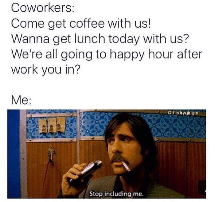work meme about not socializing at work