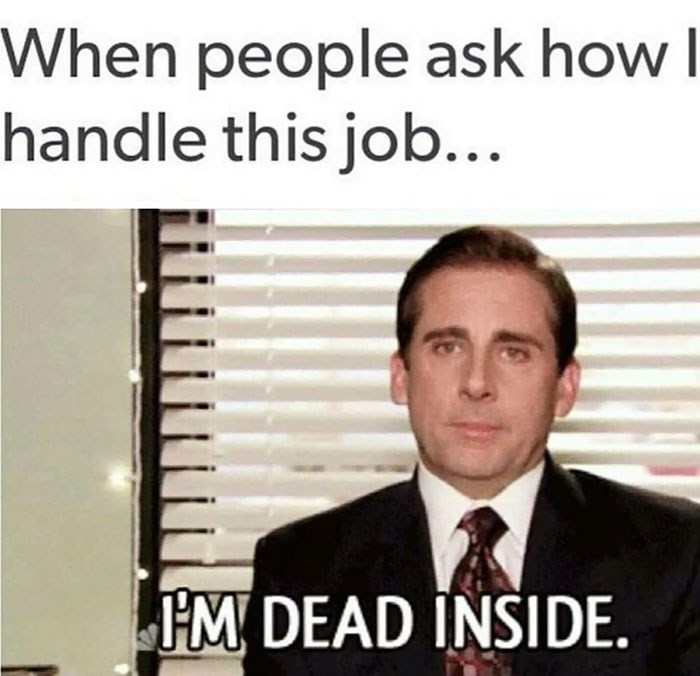 work meme about being dead inside with Michael Scott staring at the camera