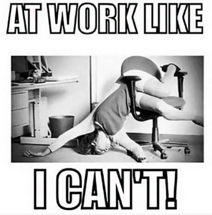 work meme with pic of woman falling out of an office chair