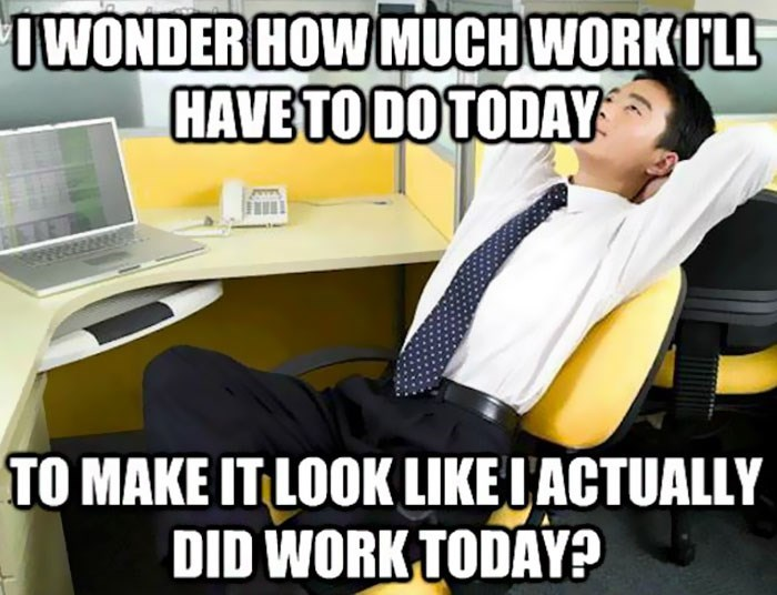 work meme about pretending to work