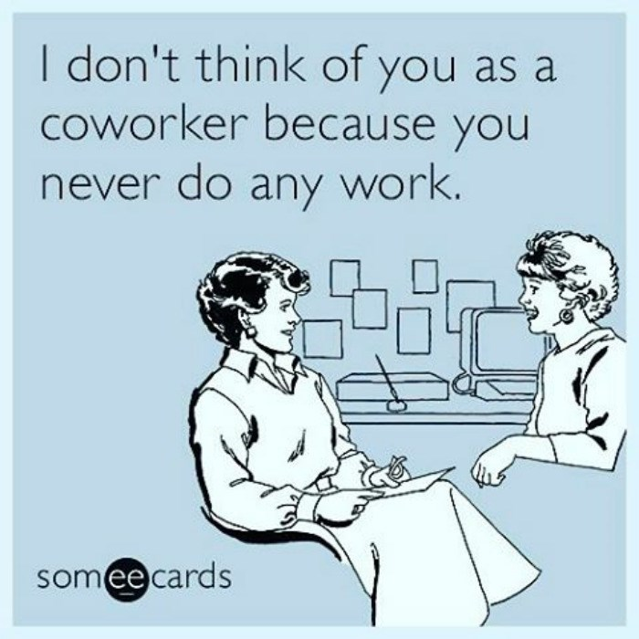 work meme about colleagues who don't work