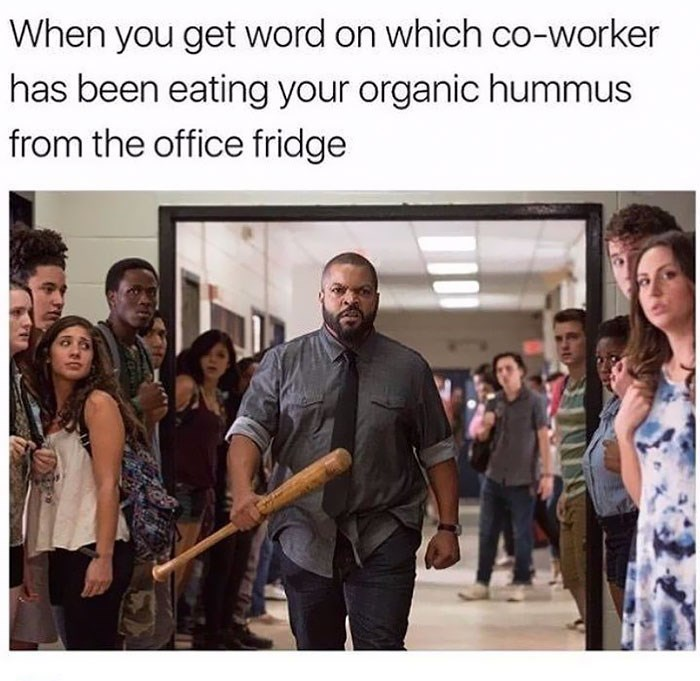 work meme about confronting the person stealing your food from the fridge