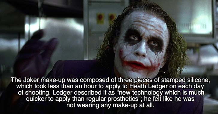 "Joker - The Joker make-up was composed of three pieces of stamped silicone, which took less than an hour to apply to Heath Ledger on each day of shooting. Ledger described it as ""new technology which is much quicker to apply than regular prosthetics""; he felt like he was not wearing any make-up at all."