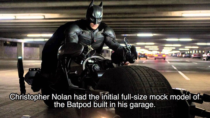 Batman - Christopher Nolan had the initial full-size mock model of the Batpod built in his garage.