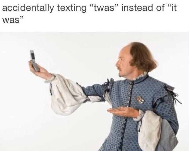 "Product - accidentally texting ""twas"" instead of ""it was"""