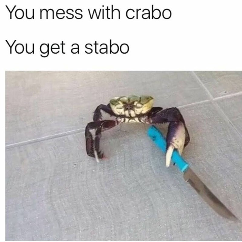 Fashion accessory - You mess with crabo You get a stabo