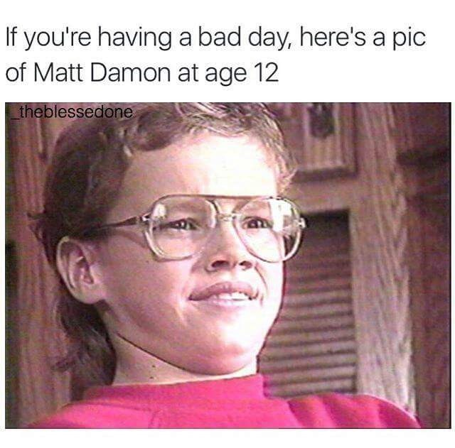 Eyewear - If you're having a bad day, here's a pic of Matt Damon at age 12 theblessedone
