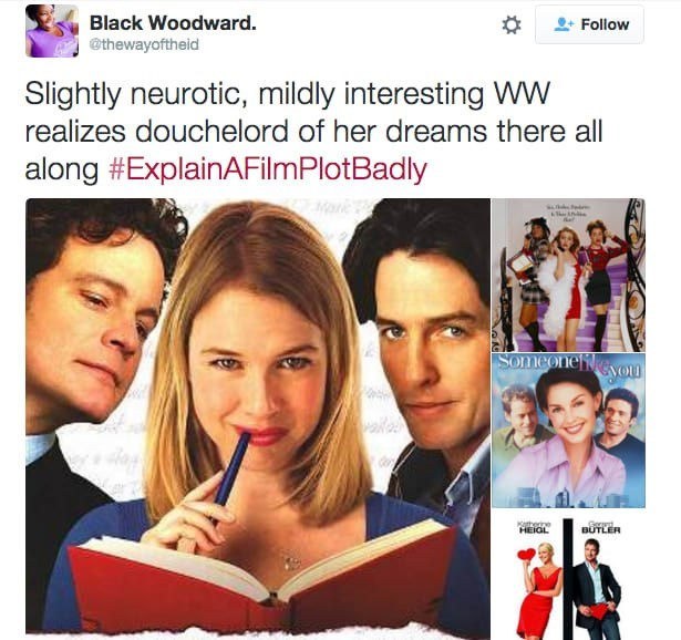 Text - Black Woodward. Follow @thewayoftheid Slightly neurotic, mildly interesting ww realizes douchelord of her dreams there all along #ExplainAFilmPlotBadly s Someone you Kathee HEIGL Gord BUTLER