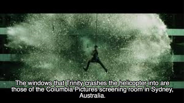 Water - The windows that Trinity crashes thehelicopter into are those of the Columbia Pictures screening room in Sydney, Australia.