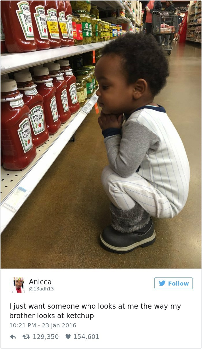 Supermarket - TOMAT KETCH HEIN KETP HEIN TOMATO HEN Anicca @13adh13 Follow I just want someone who looks at me the way my brother looks at ketchup 10:21 PM 23 Jan 2016 2 129,350 154,601