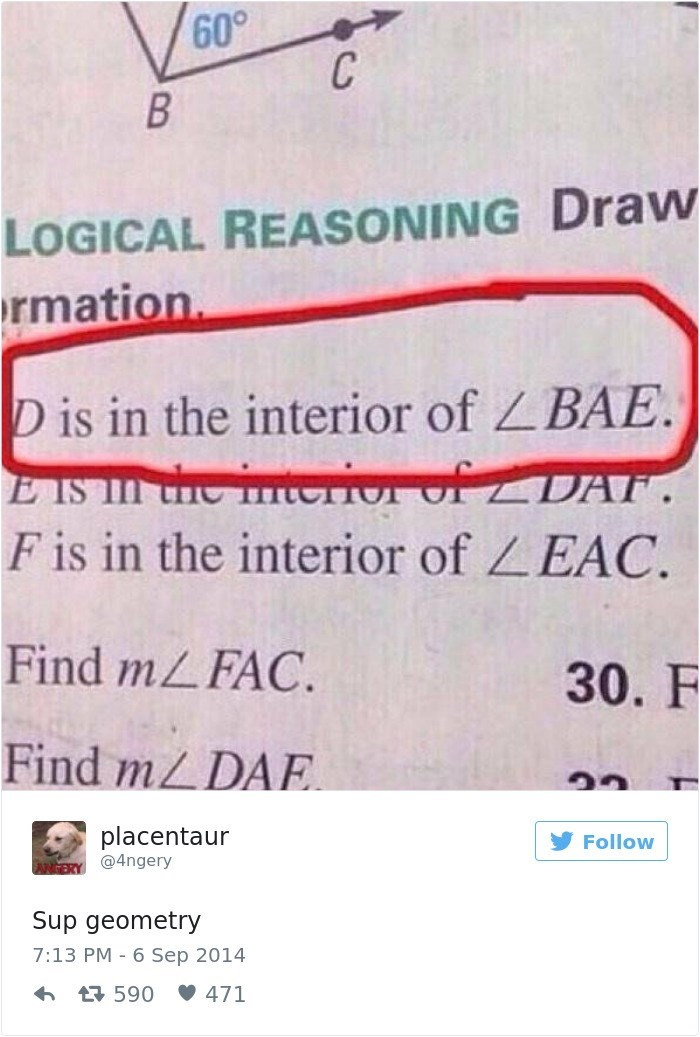 Text - 60° C B LOGICAL REASONING Draw rmation D is in the interior of Z BAE. E IS ne terior of DAT. F is in the interior of ZEAC. Find MLFAC. 30. F Find MLDAE placentaur Follow AN ERY @4ngery Sup geometry 7:13 PM 6 Sep 2014 t590 471