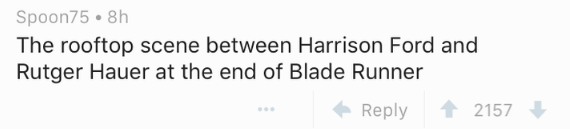 Text - Spoon75 8h The rooftop scene between Harrison Ford and Rutger Hauer at the end of Blade Runner Reply 2157