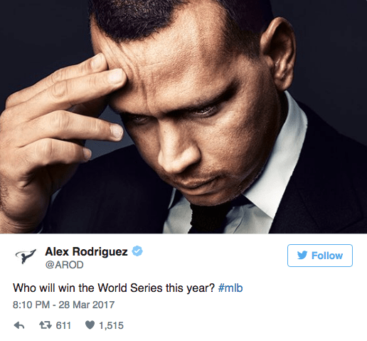 Face - Alex Rodriguez @AROD Follow Who will win the World Series this year? #mlb 8:10 PM -28 Mar 2017 t611 1,515