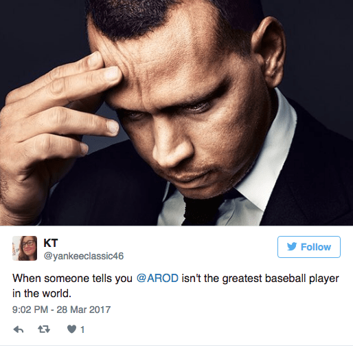 Face - кт Follow @yankeeclassic46 When someone tells you @AROD isn't the greatest baseball player in the world. 9:02 PM - 28 Mar 2017 1
