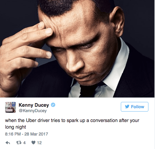 Facial expression - Kenny Ducey @KennyDucey Follow when the Uber driver tries to spark up a conversation after your long night 8:16 PM - 28 Mar 2017 12 t 4