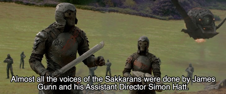Human - Almost all the voices of the Sakkarans were done by James Gunn and his Assistant Director Simon Hatt.