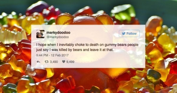 funny tweet about chocking on gummy bears and saying you were killed by bears