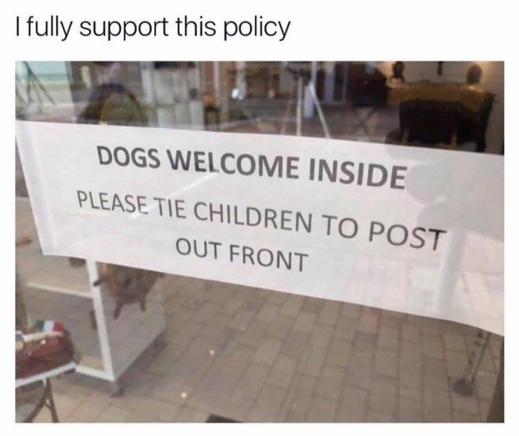 Wednesday meme with pic of a store sign saying dogs are allowed in but kids aren't