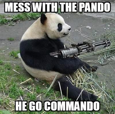 Panda - MESS WITH THE PANDO HE GO COMMANDO