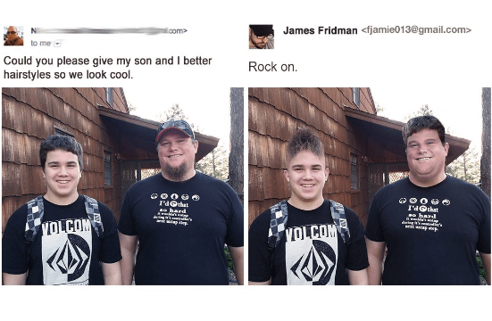 People - James Fridman <fjamie013@gmail.com> com to me Could you please give my son and I better hairstyles so we look cool. Rock on. I'aOthat barl o hard ww.'sa yOLCOM OLCOM A AV
