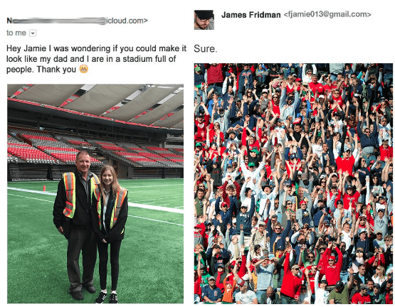 People - James Fridman<fjamie013@gmail.com> icloud.com to me Hey Jamie I was wondering if you could make it Sure. look like my dad and I are in a stadium full of people. Thank you