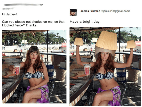 Clothing - m> James Fridman<fjamie013@gmail.com> Hi James! Have a bright day Can you please put shades on me, so that I looked fierce? Thanks.