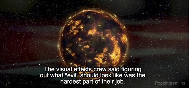 """Astronomy - The visual effects.crew said figuring out what """"evil should look like was the hardest part of their job. Poppingremlins"""