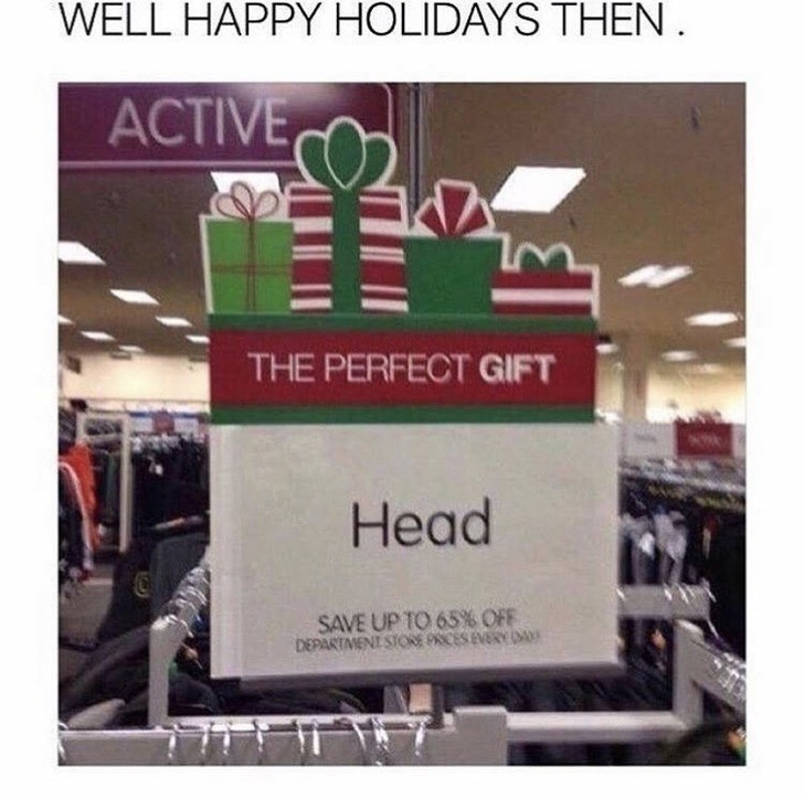Text - WELL HAPPY HOLIDAYS THEN АCTIVE, THE PERFECT GIFT Head SAVE UP TO 65% OFF DEPARTMENT STORE PRCES EVERY DA ךרר